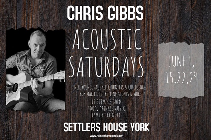 Saturdays at Settlers House York with Chris Gibbs