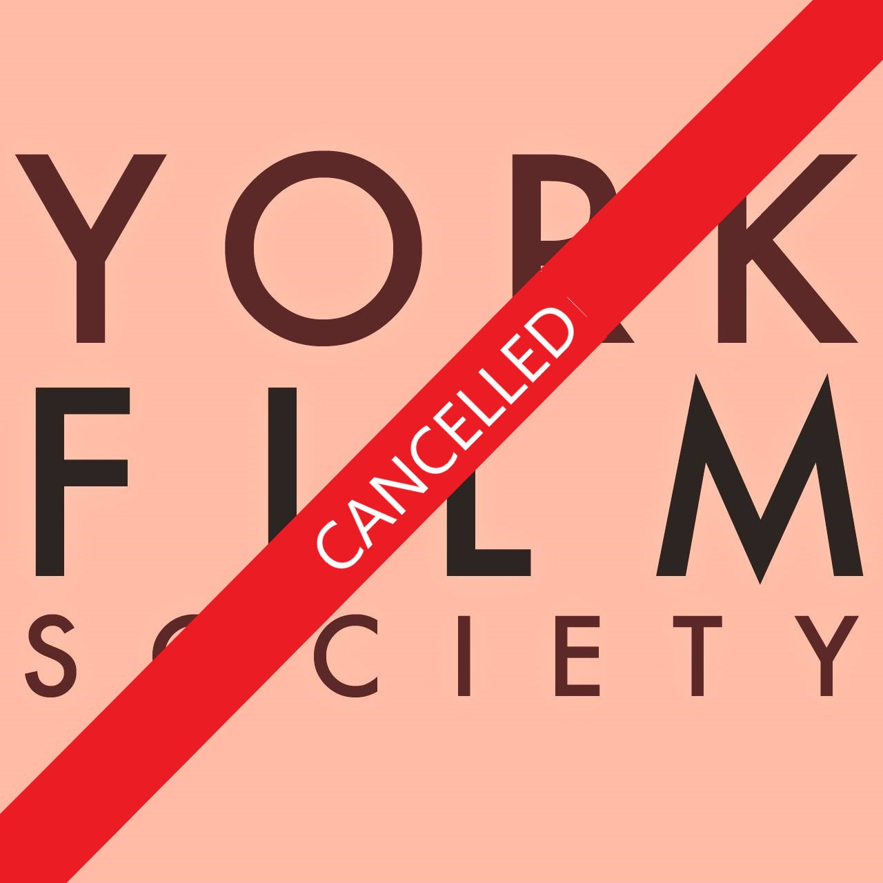 EVENT CANCELLED - York Film Society - Screening Nights