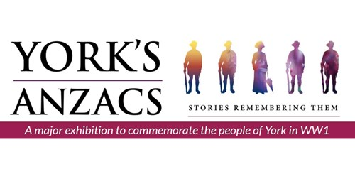 'YORK'S ANZACS' - Stories Remembering Them